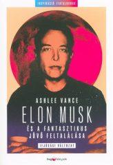 Elon Musk és a fantasztikus jövő feltalálása - Ifjúsági változat (új példány)