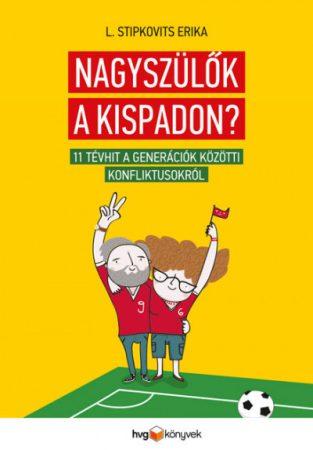 L. Stipkovits Erika - Nagyszülők a kispadon? (új példány)