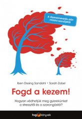 Iben Dissing Sandahl és Sarah Zobel - Fogd a kezem! (új példány)