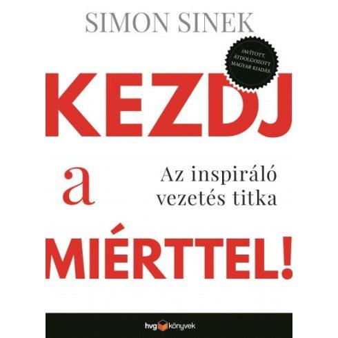 Simon Sinek - Kezdj a miérttel (új példány)