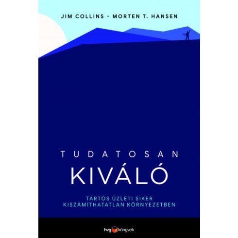 Jim Collins és Morten T. Hansen - Tudatosan kiváló (új példány)