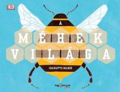 Charlotte Milner - A méhek világa (új példány)