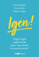 Robert B. Cialdini - Noah J. Goldstein - Steve J. Martin - Igen! (új példány)