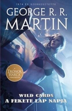 George R. R. Martin - A fekete lap napja - Wild Cards 3. (új példány)