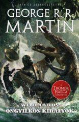 George R. R. Martin - Öngyilkos királyok - Wild Cards 20. (új példány)