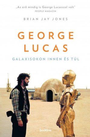 Brian Jay Jones - George Lucas / Galaxisokon innen és túl (új példány)