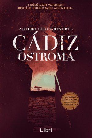 Arturo Pérez-Reverte - Cádiz ostroma (új példány)