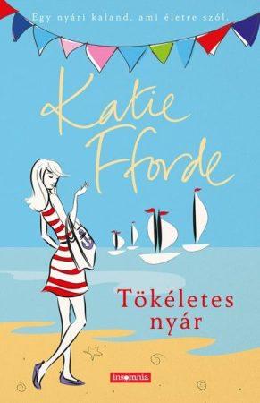 Katie Fforde-Tökéletes nyár (Új példány, megvásárolható, de nem kölcsönözhető!)
