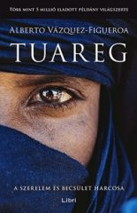 Alberto Vázquez-Figueroa-Tuareg (Új példány, megvásárolható, de nem kölcsönözhető!)