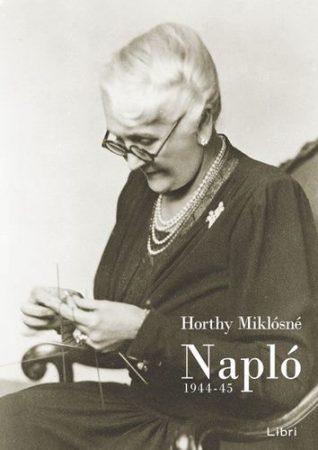 Horthy Miklósné-Napló-1944-1945 (új példány)