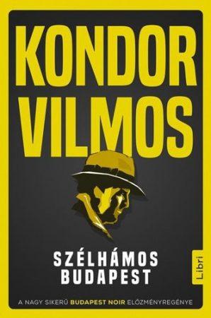 Kondor Vilmos- Szélhámos Budapest (új példány)