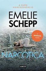 Emelie Schepp-Narcotica (új példány)