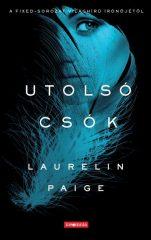 Laurelin Paige -  Utolsó csók (Új példány, megvásárolható, de nem kölcsönözhető!)