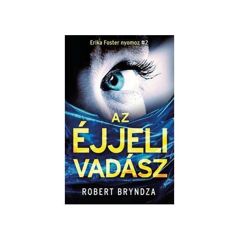 Robert Bryndza - Az éjjeli vadász (új példány)
