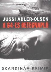 Jussi Adler-Olsen-A 64-es betegnapló (Új példány, megvásárolható, de nem kölcsönözhető!)