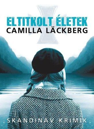 Camilla Läckberg-Eltitkolt életek (új példány)