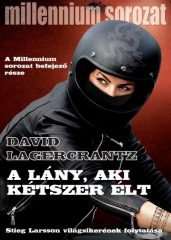 David Lagercrantz - A lány, aki kétszer élt - Millennium sorozat 6. (új példány)