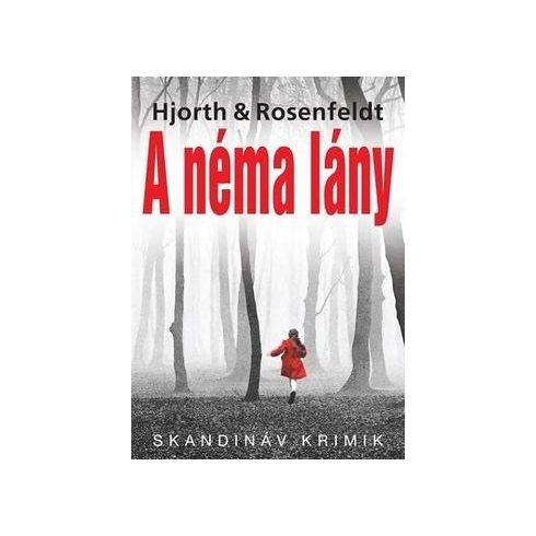 Michael Hjorth-Hans Rosenfeldt-A néma lány (új példány)