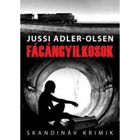 Jussi Adler-Olsen-Fácángyilkosok (új példány)