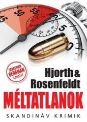 Michael Hjorth és Hans Rosenfeldt - Méltatlanok (új példány)