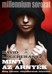 David Lagercrantz - Mint az árnyék - Millennium sorozat 5. (új példány)