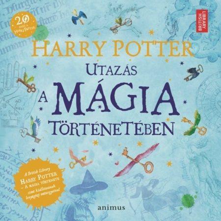 HARRY POTTER - Utazás a mágia történetében (új példány)