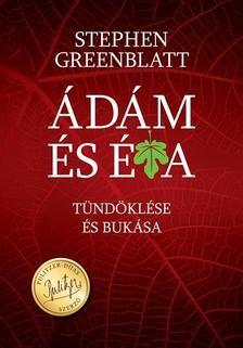 Stephen Greenblatt-Ádám és Éva tündöklése és bukása (új példány)