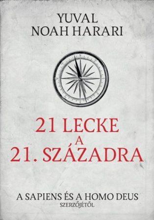 Yuval Noah Harari - 21 lecke a 21. századra (új példány)