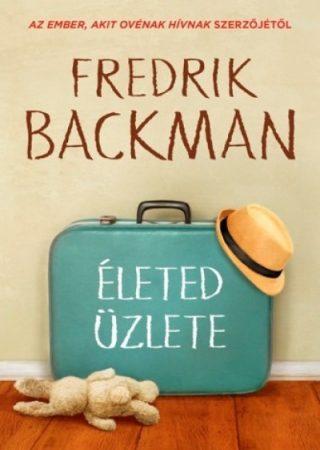 Fredrik Backman-Életed üzlete (új példány)