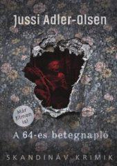 Jussi Adler-Olsen - A 64-es betegnapló (új példány)