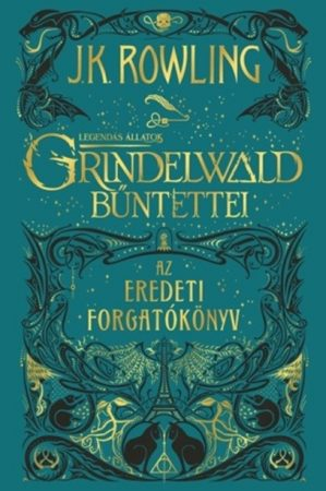 J. K. Rowling - Legendás állatok: Grindelwald bűntettei / forgatókönyv (új példány)