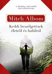 Mitch Albom - Keddi beszélgetések életről és halálról (új példány)
