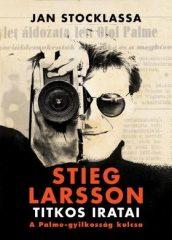 Jan Stocklassa - Stieg Larsson titkos iratai - A Palme-gyilkosság kulcsa (új példány)