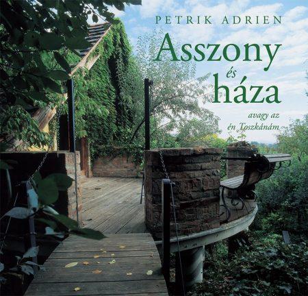 Petrik Adrien - Asszony és háza (új példány)