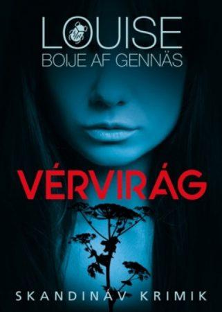 Louise Boije af Gennas - Vérvirág (új példány)