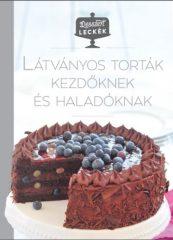Látványos torták kezdőknek és haladóknak (új példány)