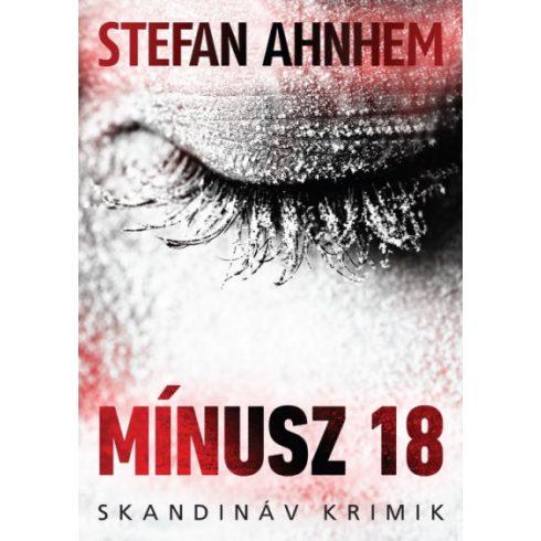 Stefan Ahnhem- Mínusz 18 (új példány)