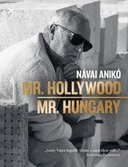Návai Anikó - Mr. Hollywood / Mr. Hungary (új példány)