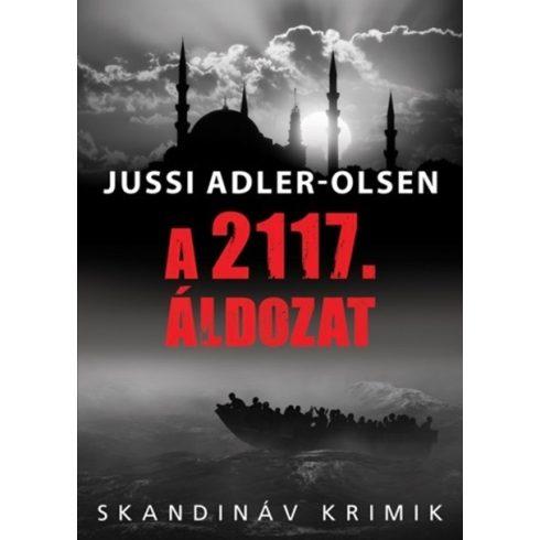 Jussi Adler-Olsen - A 2117. áldozat (új példány)