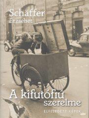Schäffer Erzsébet-A kifutófiú szerelme (Új példány, megvásárolható, de nem kölcsönözhető!)