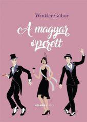 Winkler Gábor-A magyar operett (új példány)