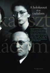 A holokauszt és a családom (Új példány, megvásárolható, de nem kölcsönözhető!)