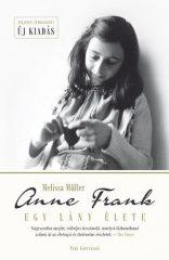 Melissa Müller - Anne Frank - Egy lány élete (Új példány, megvásárolható, de nem kölcsönözhető!)