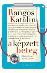 Rangos Katalin - A képzett beteg - Orvosokkal beszélgetek (Új példány, megvásárolható, de nem kölcsönözhető!)