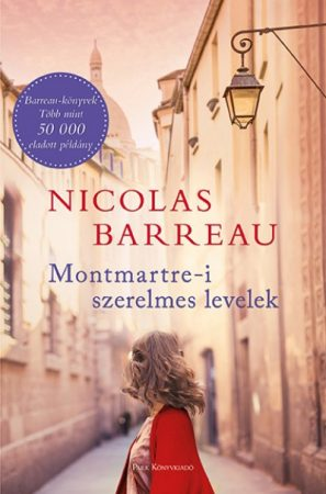 Nicolas Barreau - Montmartre-i szerelmes levelek (új példány)