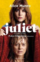 Alice Munro-Juliet - Három történet  (Új példány, megvásárolható, de nem kölcsönözhető!)