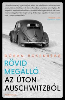 Göran Rosenberg-Rövid megálló az úton Auschwitzból (új példány)