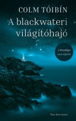Colm Tóibín-A blackwateri világítóhajó (új példány)