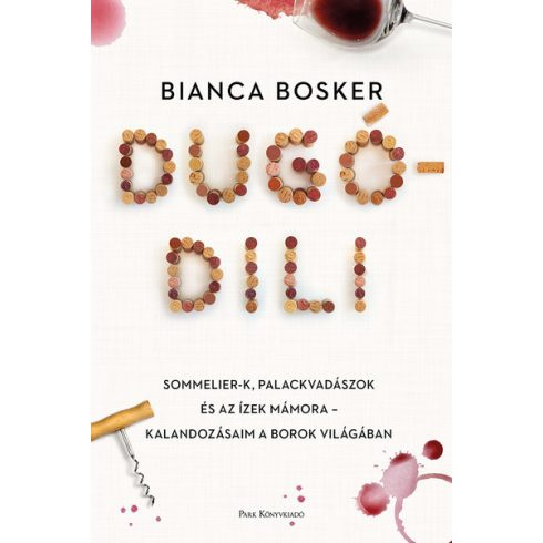 Bianca Bosker - Dugódili (új példány)