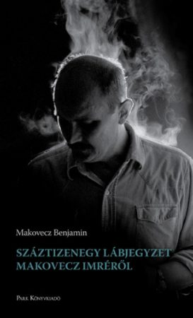 Makovecz Benjamin - Száztizenegy lábjegyzet Makovecz Imréről (új példány)